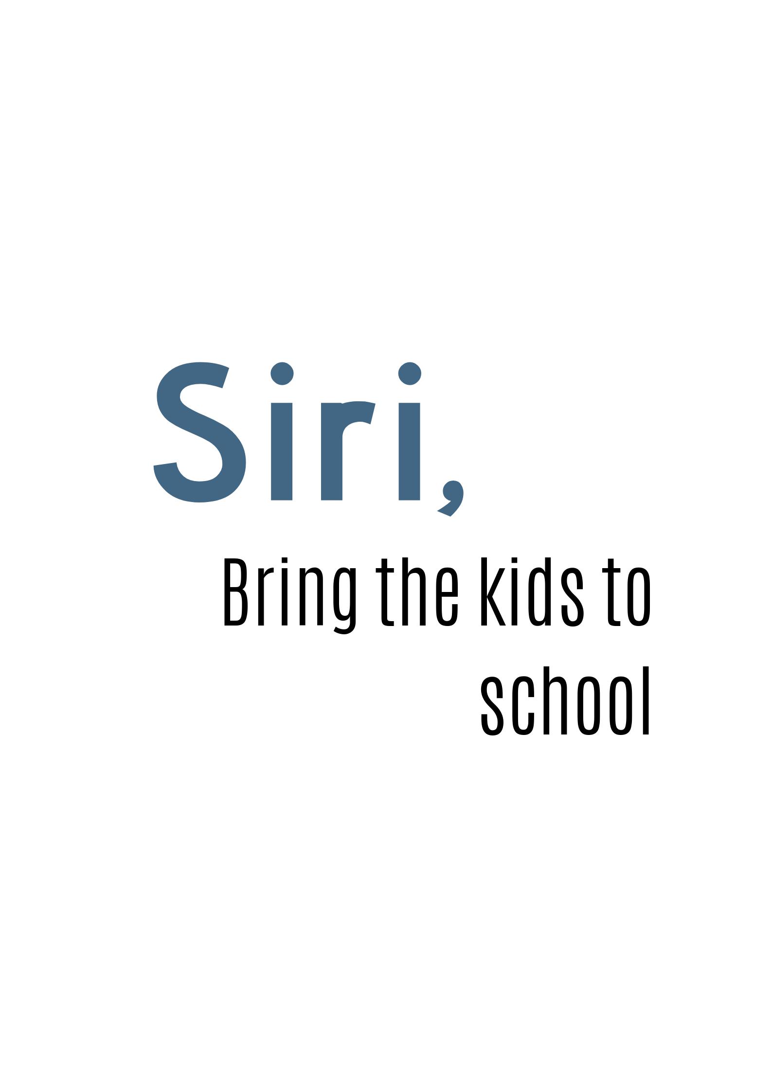 #04/2019 - Printable | Siri, bring the kids to school