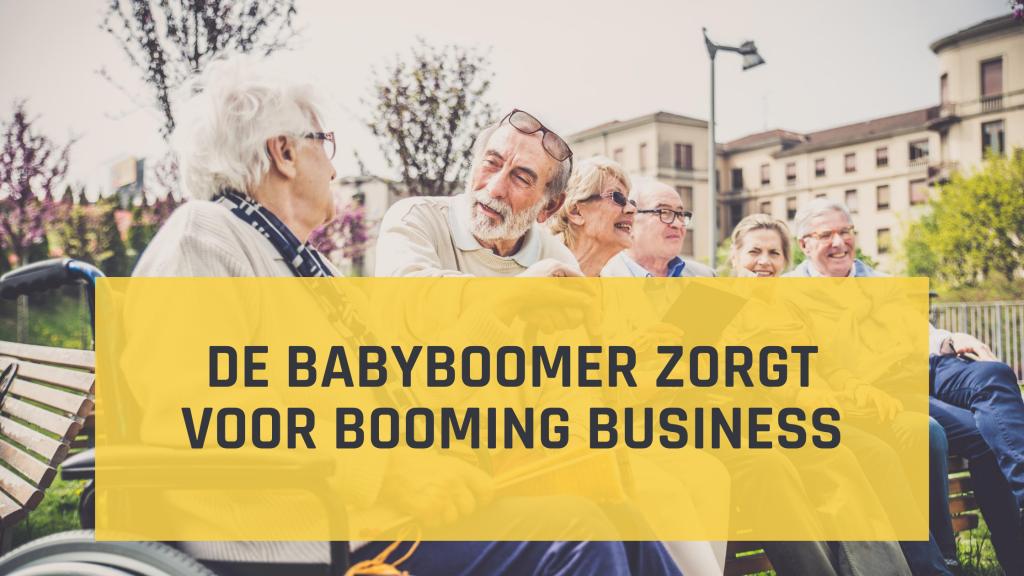 Seniorenmarketing - Babyboomer zorgt voor booming business