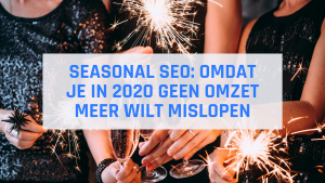 Seasonal SEO - feestdagenmarketing 2020