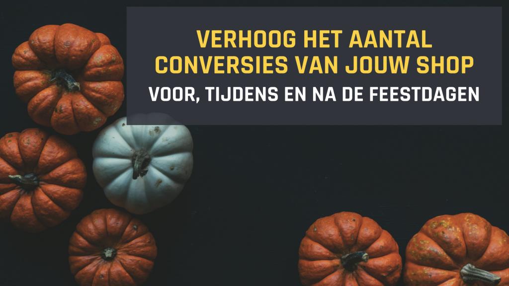 Conversies verhogen webshop - feestdagenmarketing