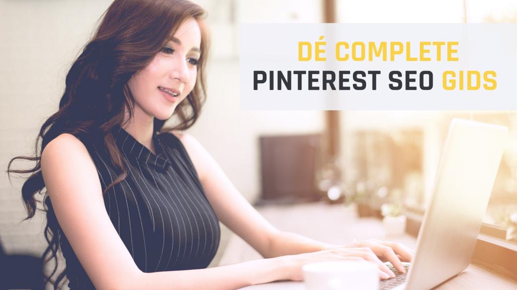 Pinterest SEO - de complete gids