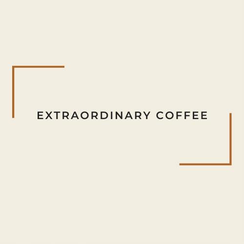 Extraordinary Coffee
