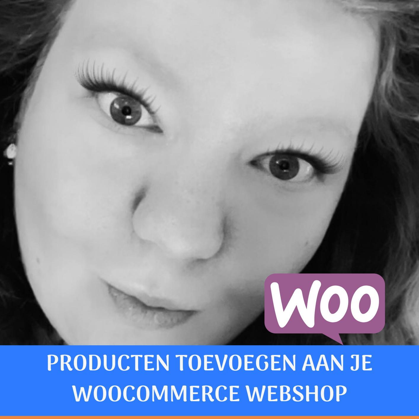 Handleiding producten toevoegen in WooCommerce